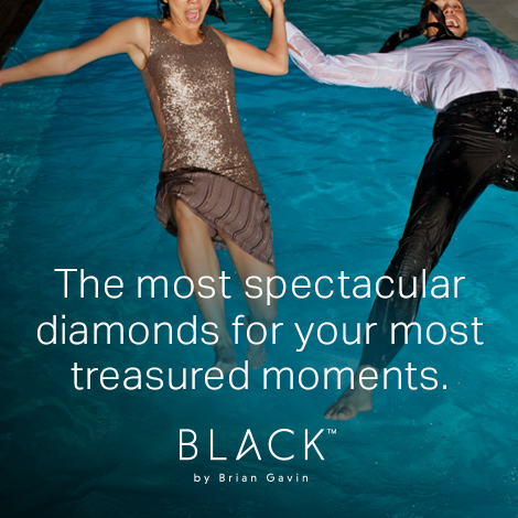 The most spectacular diamonds for your most treasured moments - Black by Brian Gavin